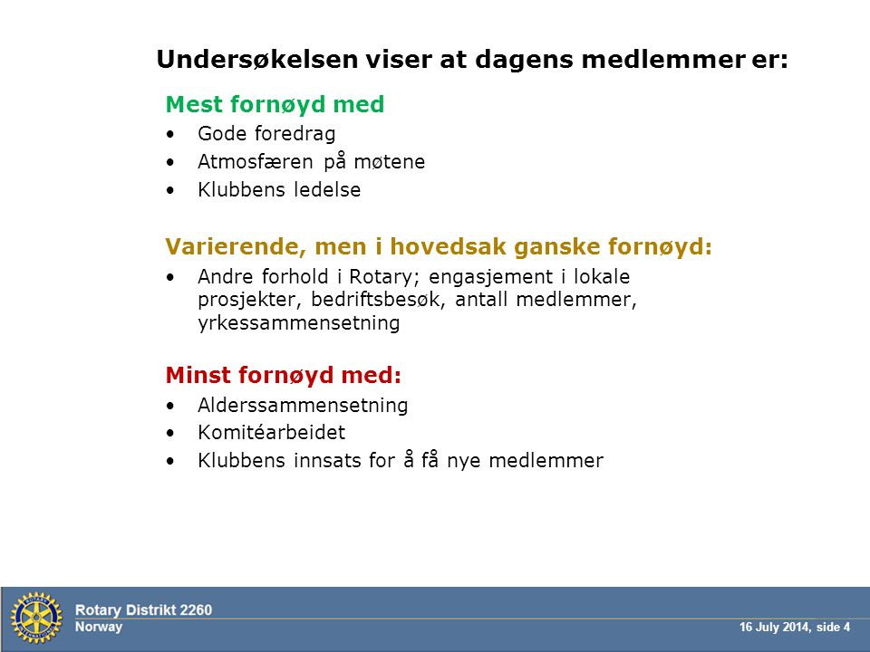 16 July 2014, side 25 HVORDAN FÅ KLUBBENE TIL Å TA FORSLAGENE I BRUK.