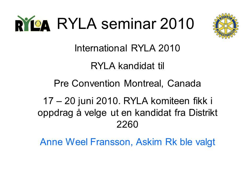 RYLA seminar 2010 International RYLA 2010 RYLA kandidat til Pre Convention Montreal, Canada 17 – 20 juni 2010.