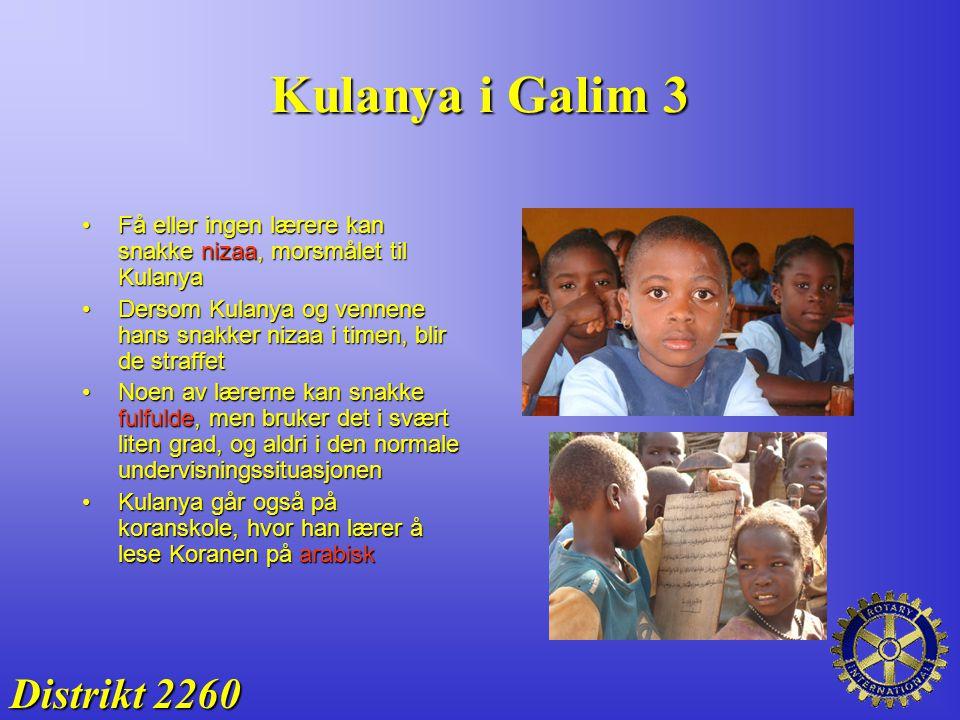 Kulanya i Galim 3 Distrikt 2260 Få eller ingen lærere kan snakke nizaa, morsmålet til KulanyaFå eller ingen lærere kan snakke nizaa, morsmålet til Kul