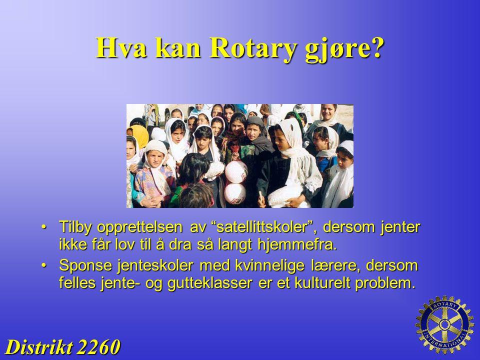 """Hva kan Rotary gjøre? Tilby opprettelsen av """"satellittskoler"""", dersom jenter ikke får lov til å dra så langt hjemmefra.Tilby opprettelsen av """"satellit"""