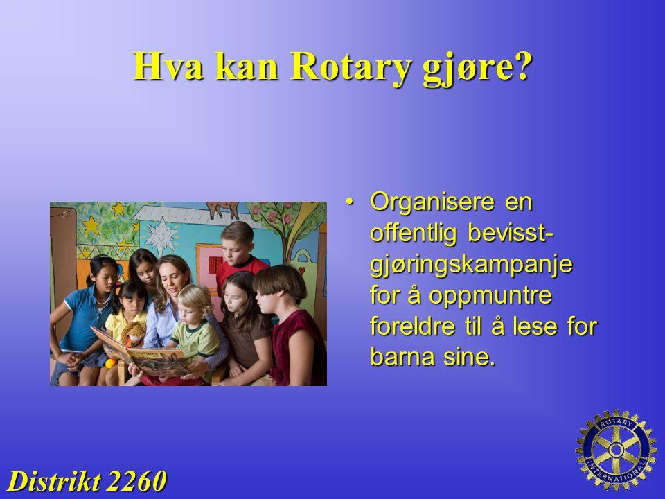 Hva kan Rotary gjøre? Organisere en offentlig bevisst- gjøringskampanje for å oppmuntre foreldre til å lese for barna sine.Organisere en offentlig bev