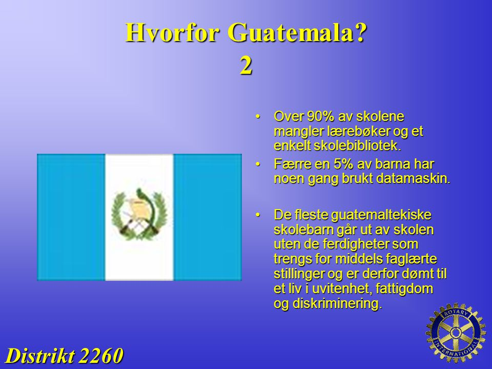 Hvorfor Guatemala? 2 Over 90% av skolene mangler lærebøker og et enkelt skolebibliotek.Over 90% av skolene mangler lærebøker og et enkelt skolebibliot