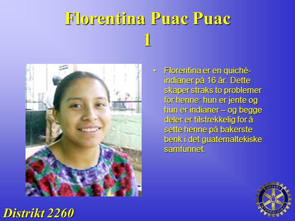 Florentina Puac Puac 1 Florentina er en quiché- indianer på 16 år. Dette skaper straks to problemer for henne: hun er jente og hun er indianer – og be