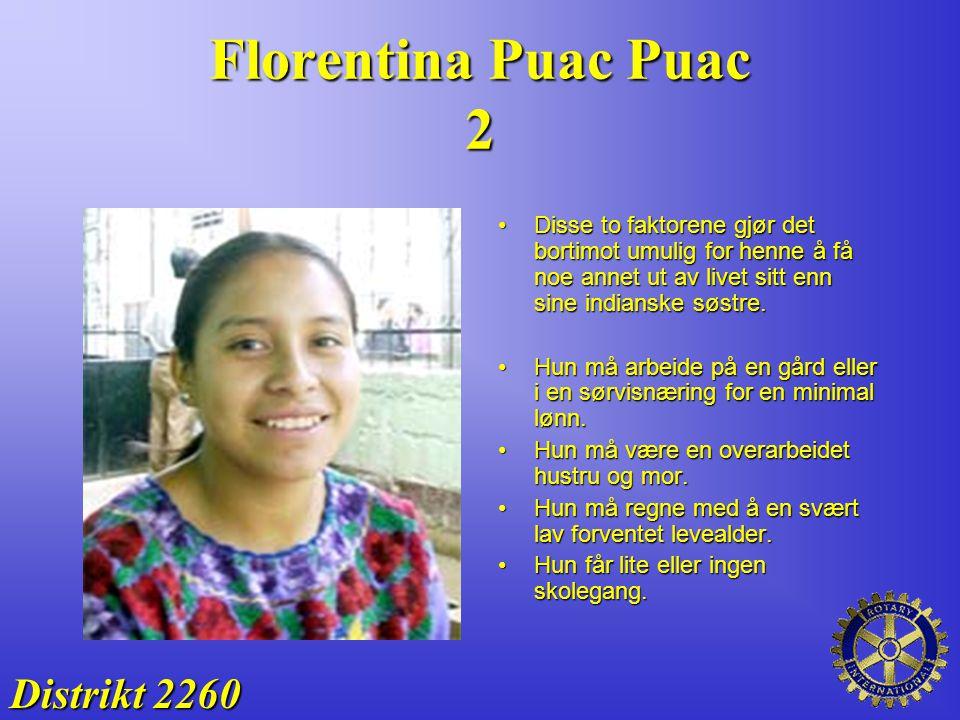 Florentina Puac Puac 2 Disse to faktorene gjør det bortimot umulig for henne å få noe annet ut av livet sitt enn sine indianske søstre.Disse to faktor