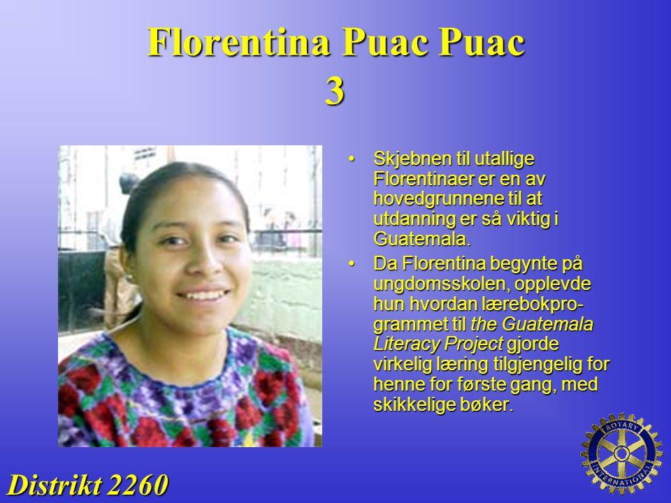 Florentina Puac Puac 3 Skjebnen til utallige Florentinaer er en av hovedgrunnene til at utdanning er så viktig i Guatemala.Skjebnen til utallige Flore