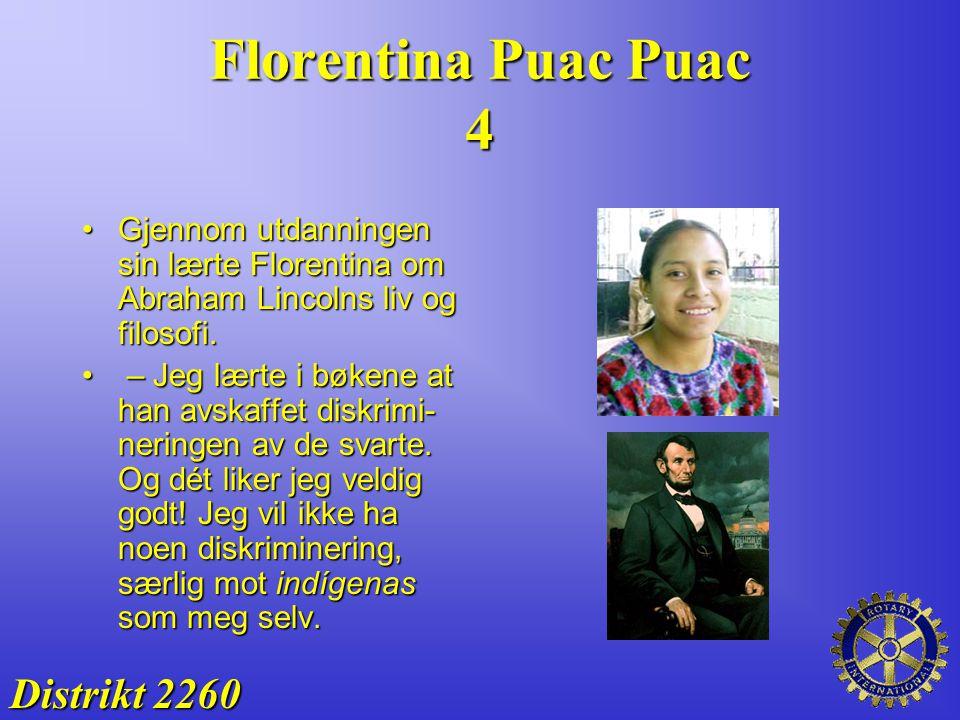 Florentina Puac Puac 4 Gjennom utdanningen sin lærte Florentina om Abraham Lincolns liv og filosofi.Gjennom utdanningen sin lærte Florentina om Abraha