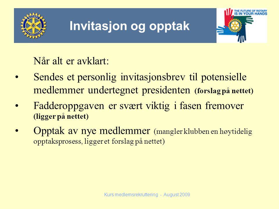 Når alt er avklart: Sendes et personlig invitasjonsbrev til potensielle medlemmer undertegnet presidenten (forslag på nettet) Fadderoppgaven er svært