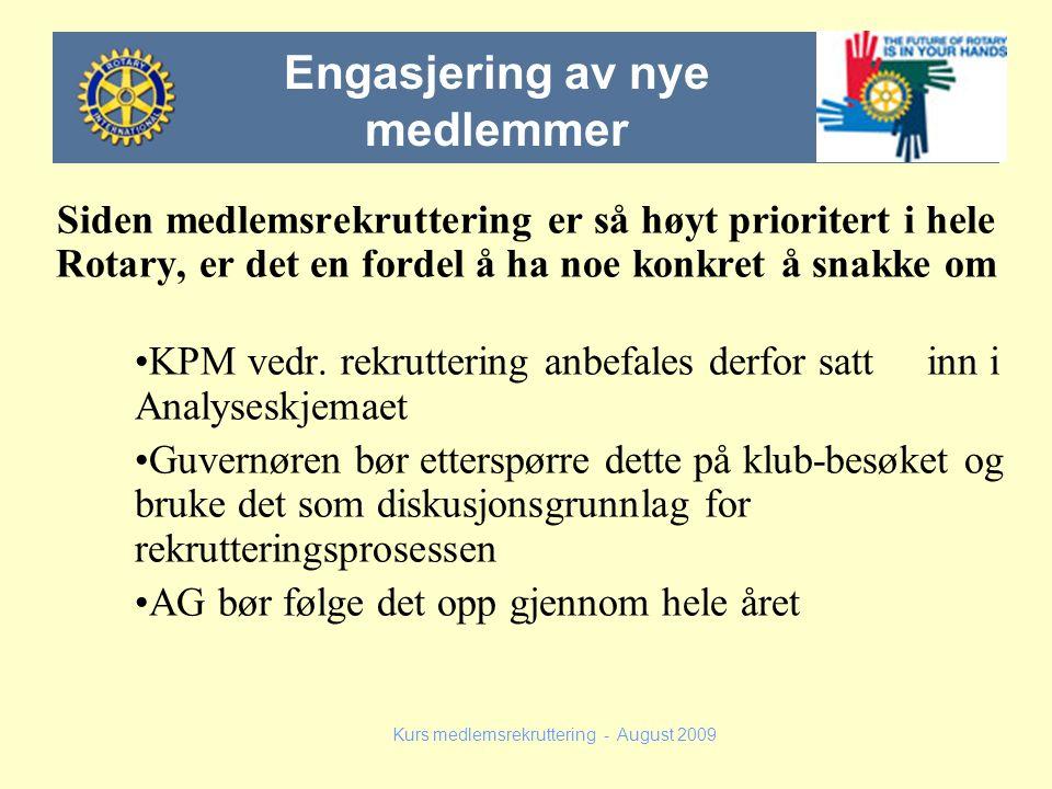 Siden medlemsrekruttering er så høyt prioritert i hele Rotary, er det en fordel å ha noe konkret å snakke om KPM vedr. rekruttering anbefales derfor s