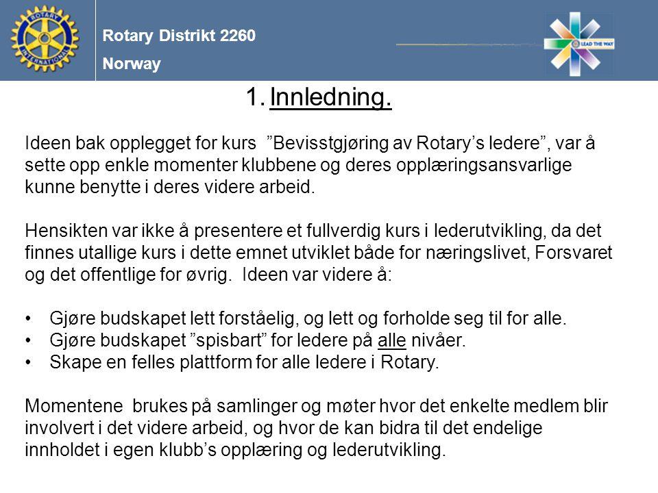 Norway Rotary Distrikt 2260 1.Innledning.