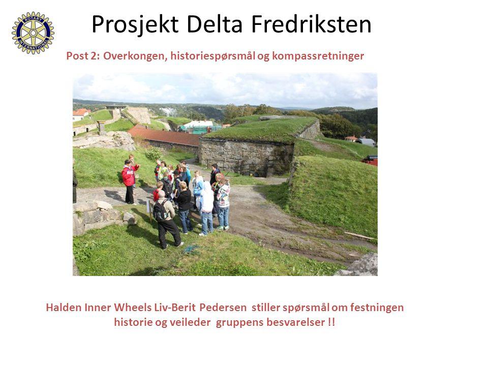Post 2: Overkongen, historiespørsmål og kompassretninger Prosjekt Delta Fredriksten Halden Inner Wheels Liv-Berit Pedersen stiller spørsmål om festnin