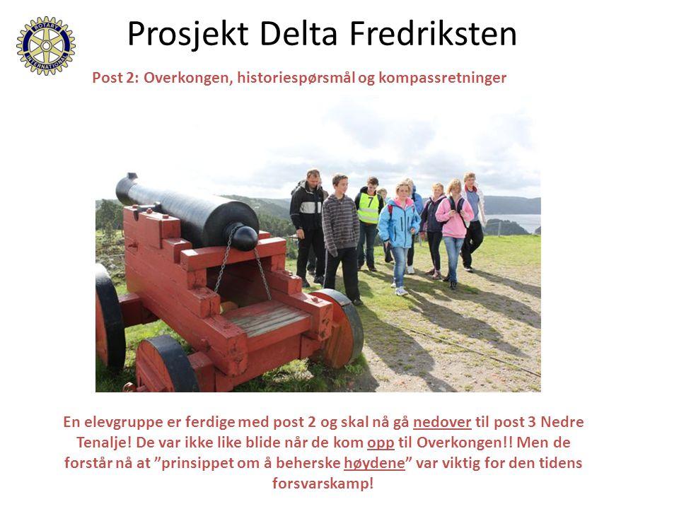 Post 2: Overkongen, historiespørsmål og kompassretninger Prosjekt Delta Fredriksten En elevgruppe er ferdige med post 2 og skal nå gå nedover til post