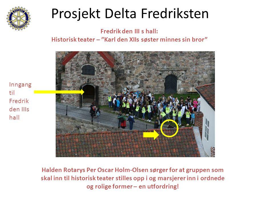 "Fredrik den III s hall: Historisk teater – ""Karl den XIIs søster minnes sin bror"" Prosjekt Delta Fredriksten Halden Rotarys Per Oscar Holm-Olsen sørge"