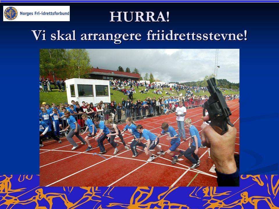 HURRA! Vi skal arrangere friidrettsstevne!