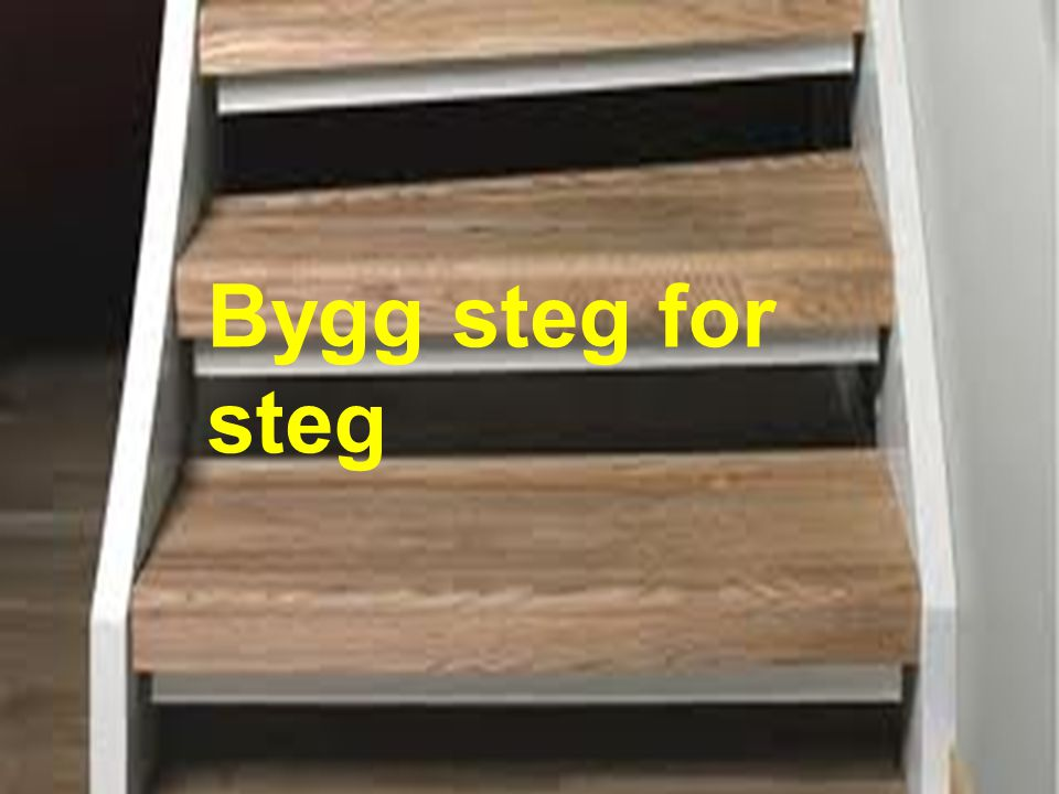 BBygg steg for steg Bygg steg for steg