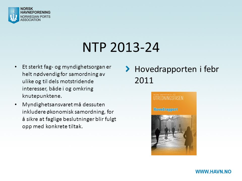 NTP 2013-24 Et sterkt fag- og myndighetsorgan er helt nødvendig for samordning av ulike og til dels motstridende interesser, både i og omkring knutepunktene.