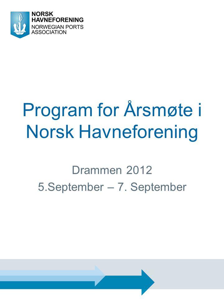 Program for Årsmøte i Norsk Havneforening Drammen 2012 5.September – 7. September