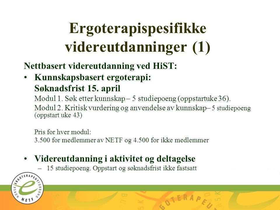 Ergoterapispesifikke videreutdanninger (1) Nettbasert videreutdanning ved HiST: Kunnskapsbasert ergoterapi: Søknadsfrist 15.