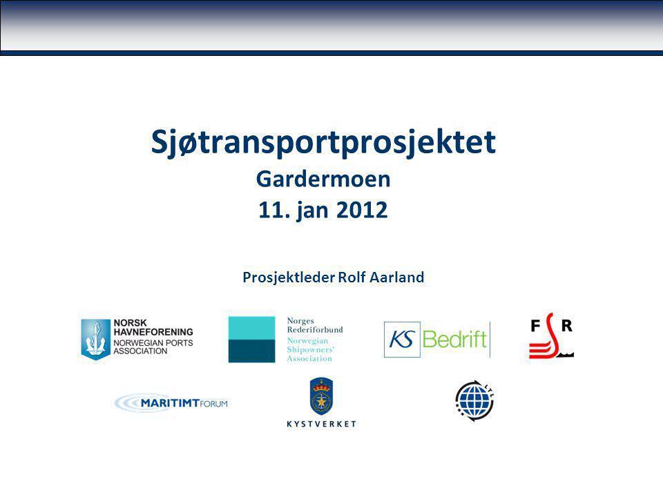 Sjøtransportprosjektet Gardermoen 11. jan 2012 Prosjektleder Rolf Aarland