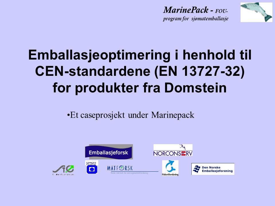 MarinePack - FOU- program for sjømatemballasje Emballasjeoptimering i henhold til CEN-standardene (EN 13727-32) for produkter fra Domstein Et caseprosjekt under Marinepack