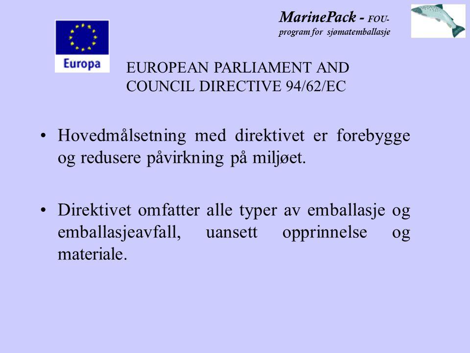 MarinePack - FOU- program for sjømatemballasje Hovedmålsetning med direktivet er forebygge og redusere påvirkning på miljøet.