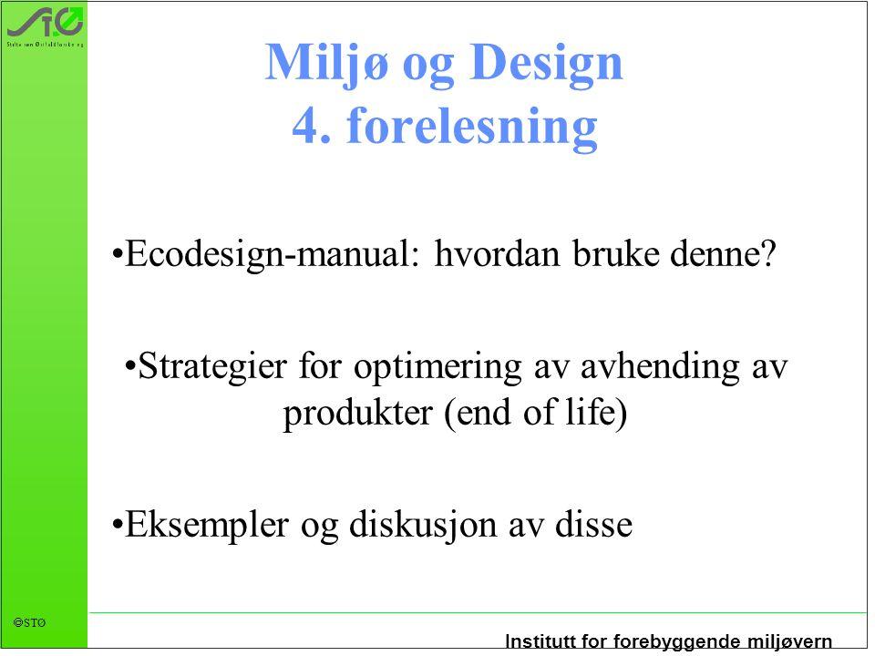 Institutt for forebyggende miljøvern  STØ Miljø og Design 4.