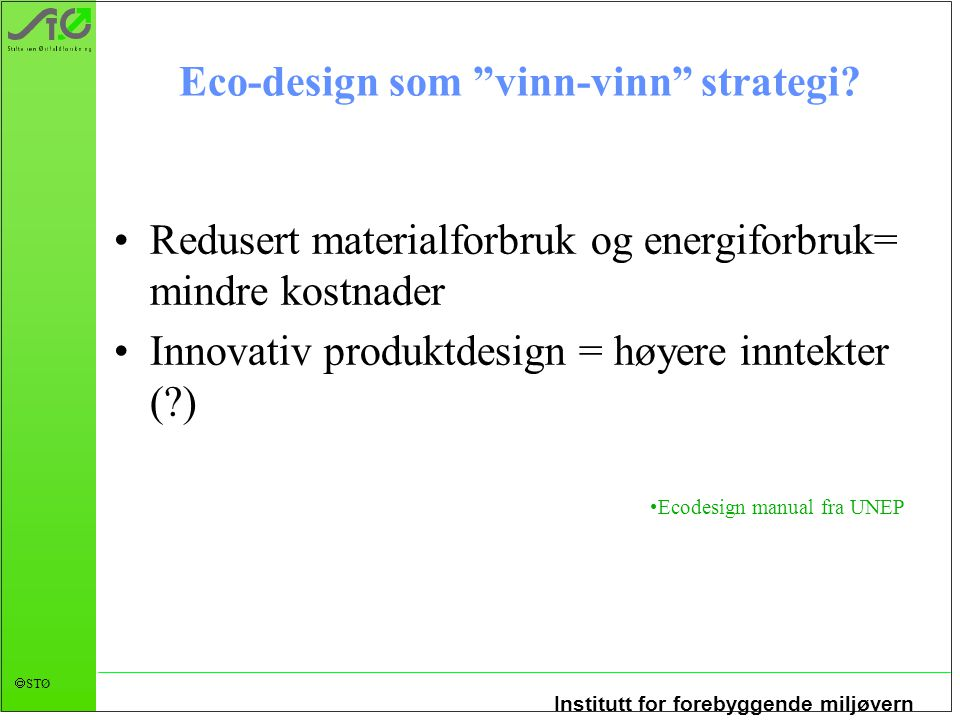 Institutt for forebyggende miljøvern  STØ Eco-design som vinn-vinn strategi.