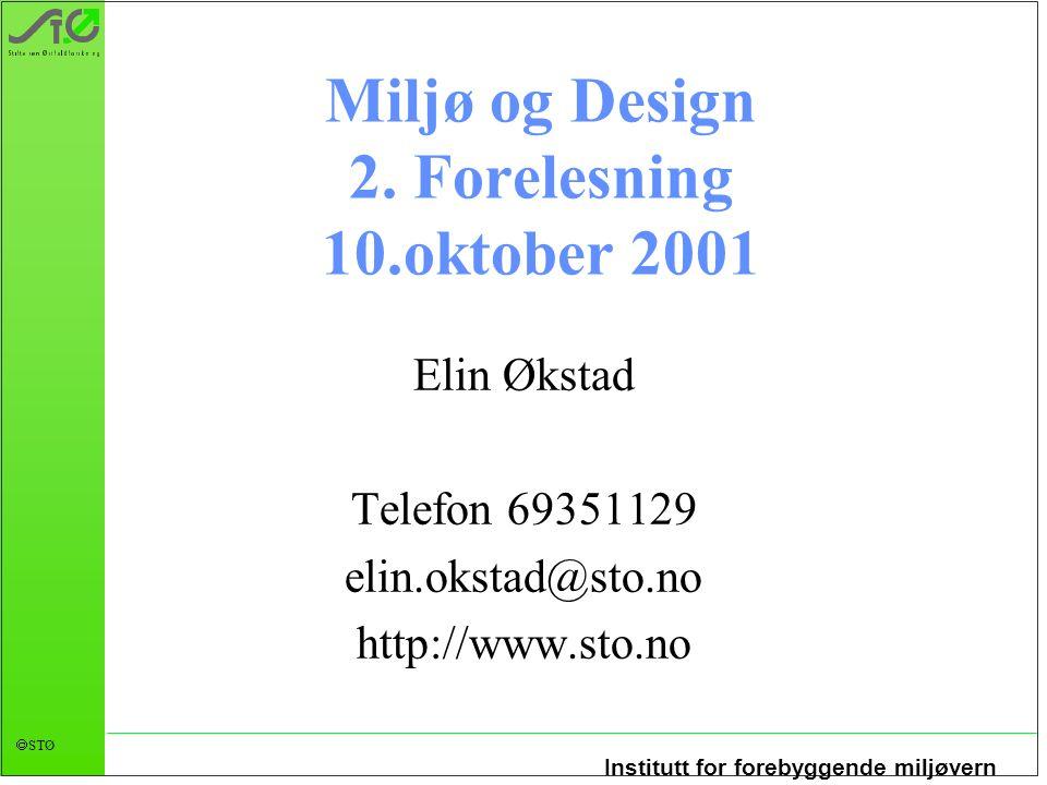 Institutt for forebyggende miljøvern  STØ Miljø og Design 2.