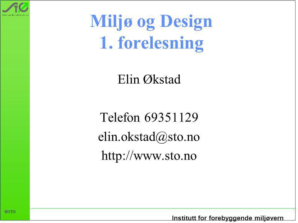 Institutt for forebyggende miljøvern  STØ Miljø og Design 1.