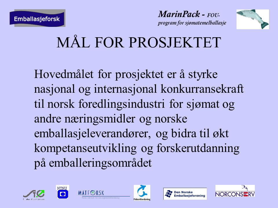 MarinPack - FOU- program for sjømatemelballasje HOVEDELEMENTENE I PROSJEKTET To FOU-områder –Optimal emballering og distribusjon –Trygg og kvalitetsbevarende emballering Bedriftsforankrede utviklingsprosjekter (ca.