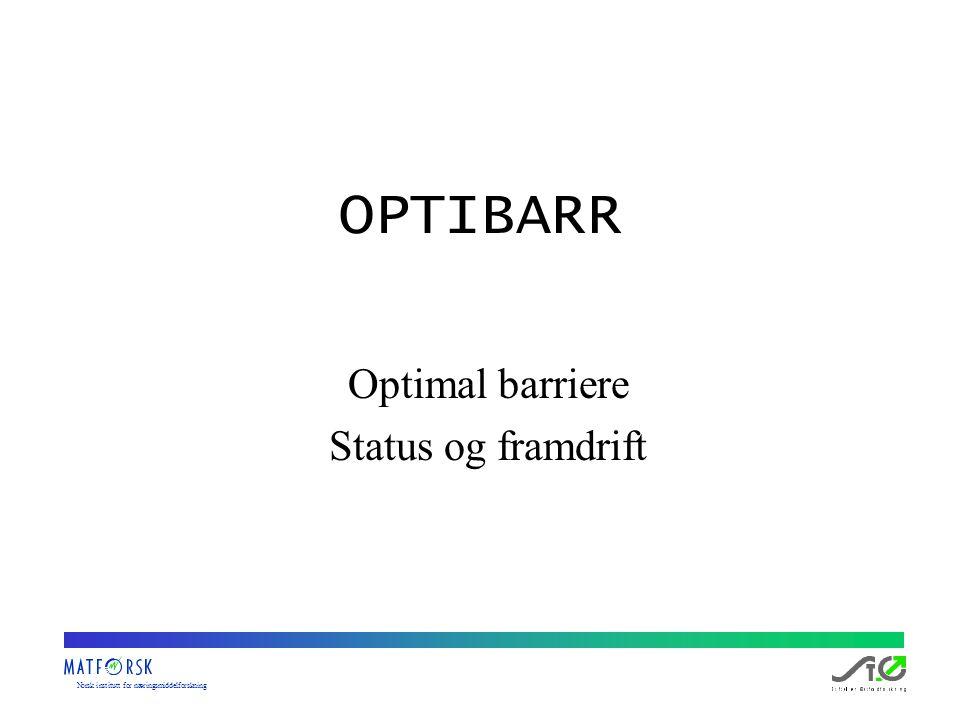 Norskinstituttfornæringsmiddelforskning OPTIBARR Optimal barriere Status og framdrift