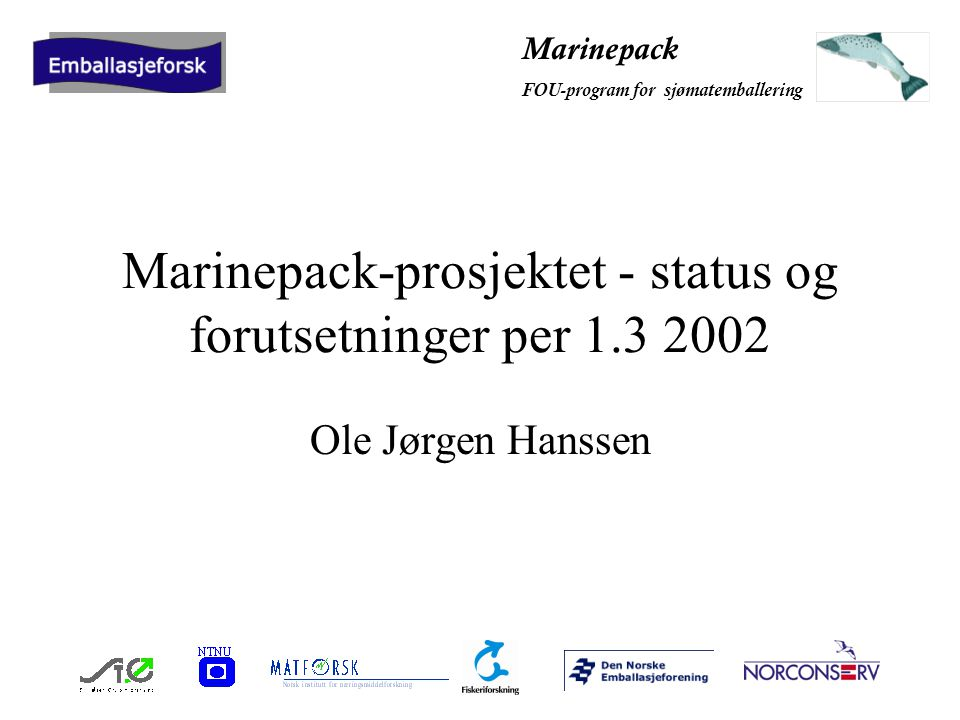 Marinepack FOU-program for sjømatemballering MÅL FOR PROSJEKTET Hovedmålet for prosjektet er å styrke nasjonal og internasjonal konkurransekraft til norsk foredlingsindustri for sjømat og andre næringsmidler og norske emballasjeleverandører, og bidra til økt kompetanseutvikling og forskerutdanning på emballeringsområdet