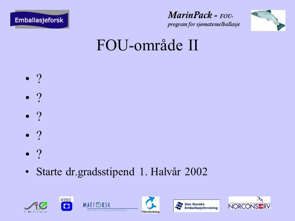 MarinPack - FOU- program for sjømatemelballasje Bedriftscase 2002 Starte opp og gjennomføre 5 bedriftscase i 2002 på utvikling/forbedring, testing/dokumentasjon etc.