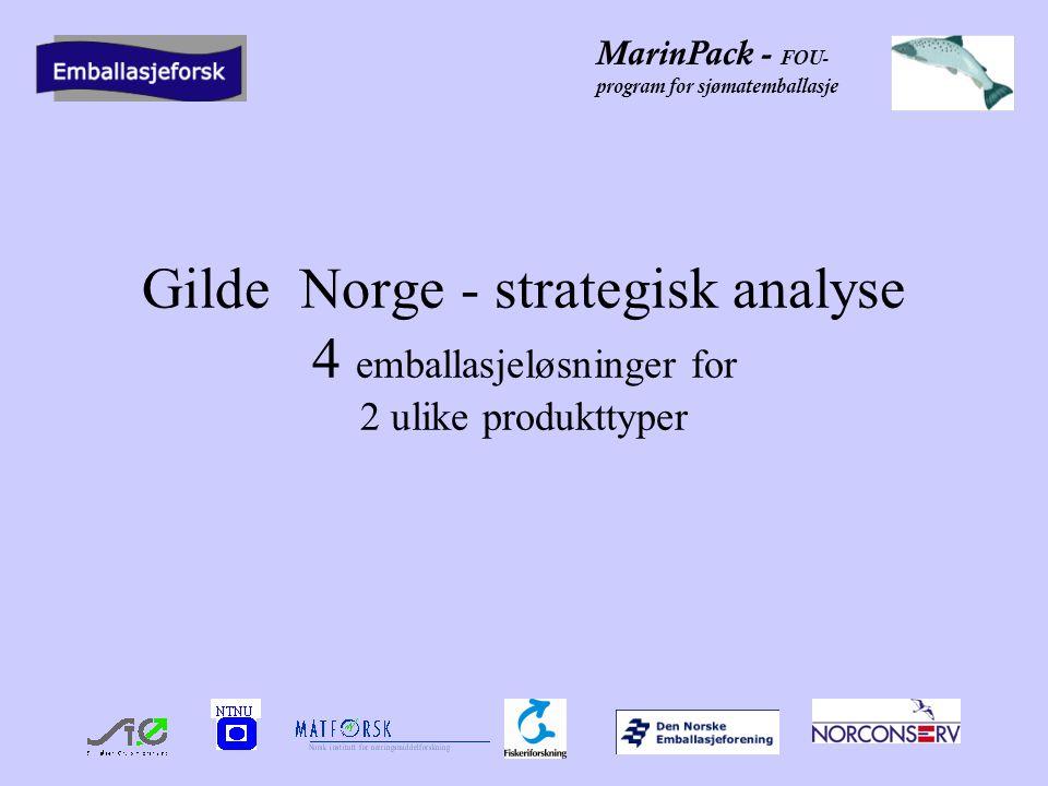 MarinPack - FOU- program for sjømatemballasje Gilde Norge - strategisk analyse 4 emballasjeløsninger for 2 ulike produkttyper