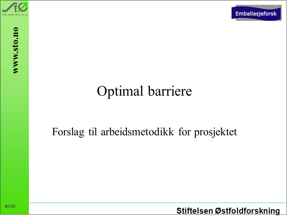 Stiftelsen Østfoldforskning  STØ www.sto.no Metodisk struktur (I)
