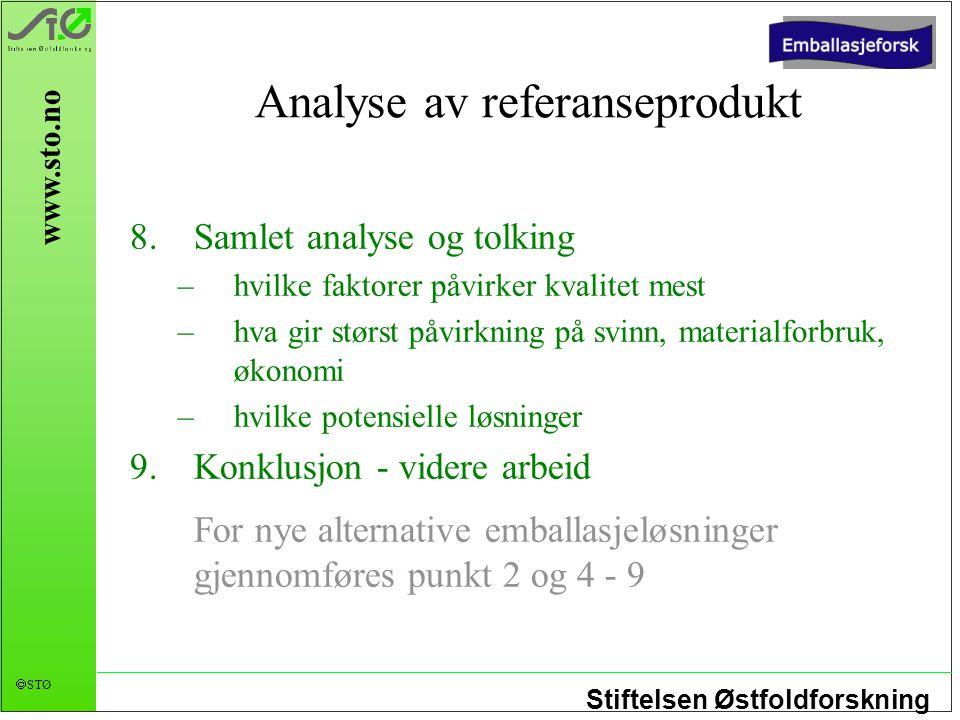 Stiftelsen Østfoldforskning  STØ www.sto.no Analyse av referanseprodukt 8.Samlet analyse og tolking –hvilke faktorer påvirker kvalitet mest –hva gir