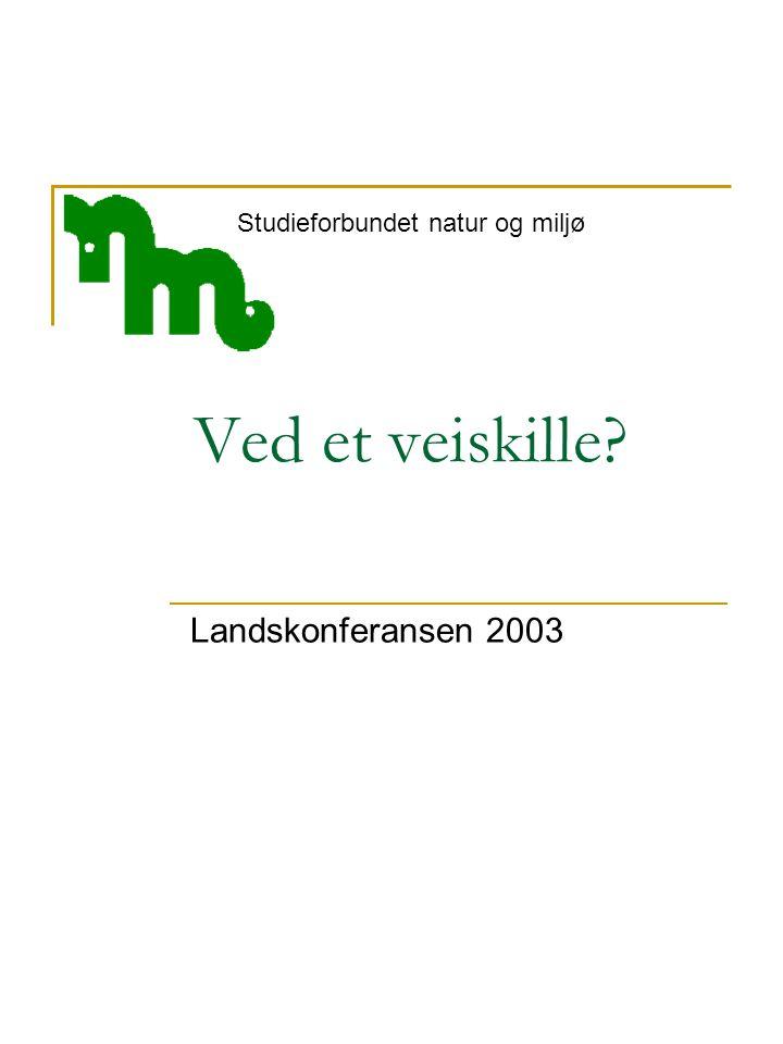 Ved et veiskille Landskonferansen 2003 Studieforbundet natur og miljø