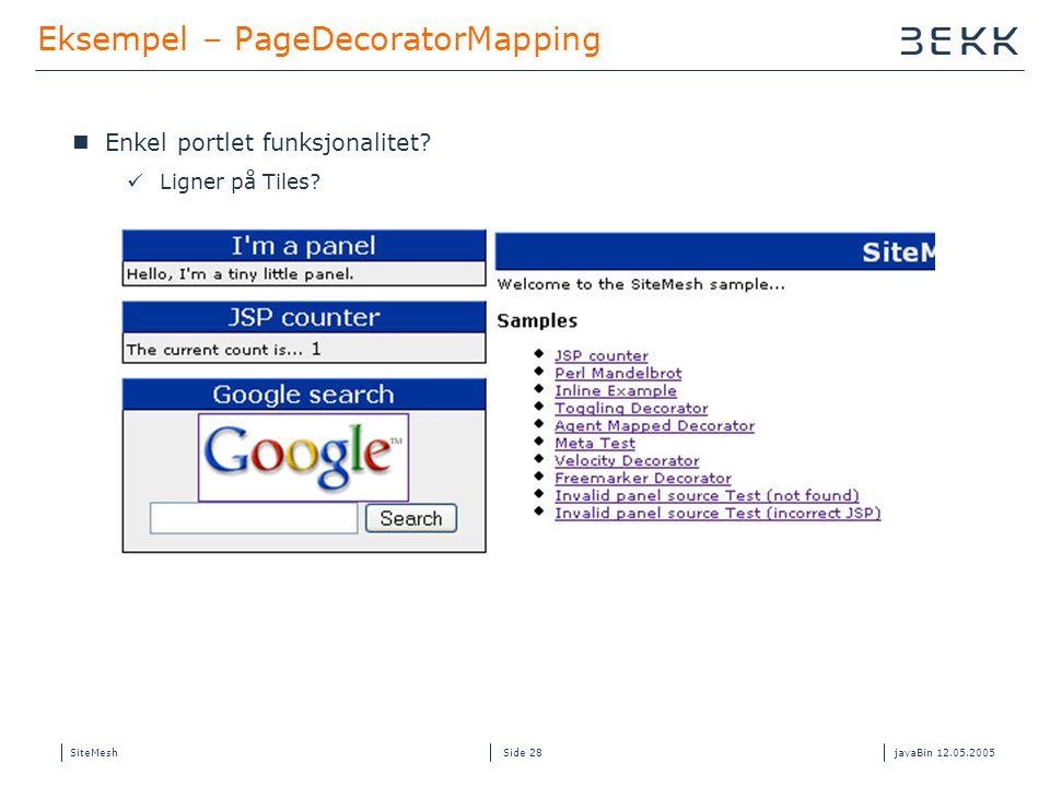 SiteMeshjavaBin 12.05.2005 Side 28 Eksempel – PageDecoratorMapping Enkel portlet funksjonalitet.