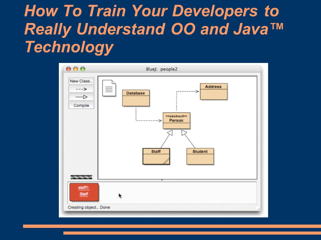 How To Train Your Developers to Really Understand OO and Java™ Technology