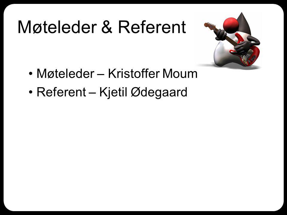 Møteleder & Referent Møteleder – Kristoffer Moum Referent – Kjetil Ødegaard