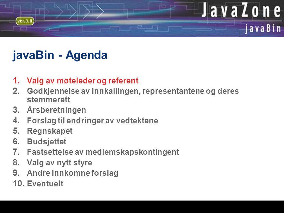 javaBin - Agenda  Valg av møteleder og referent  Godkjennelse av innkallingen, representantene og deres stemmerett  Årsberetningen  Forslag ti
