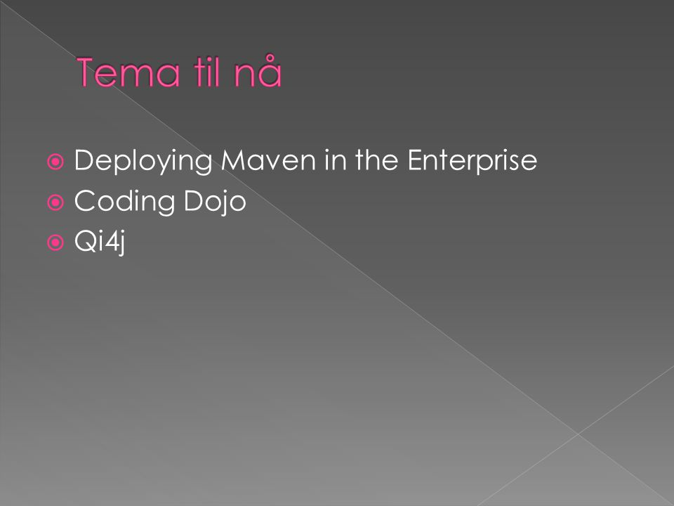  Deploying Maven in the Enterprise  Coding Dojo  Qi4j