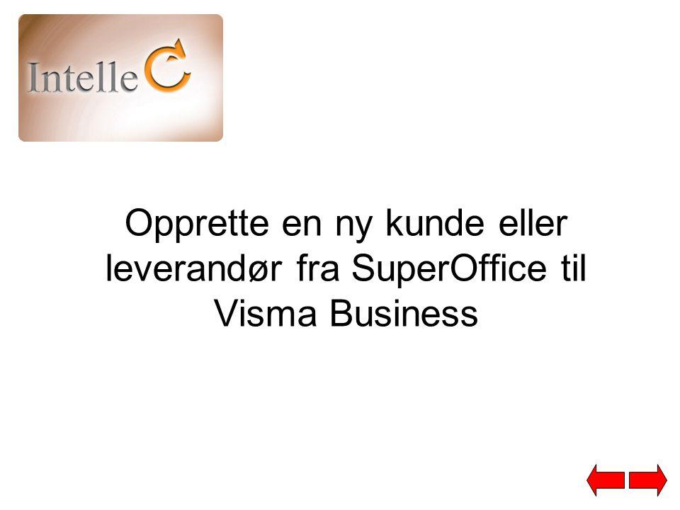 Opprette ny kunde/leverandør.Hvis kunden eller leverandøren ikke finnes i Visma Business.