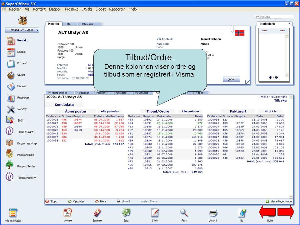 Tilbud/Ordre. Denne kolonnen viser ordre og tilbud som er registrert i Visma.