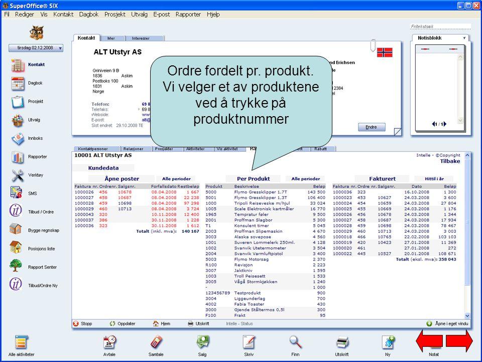 Ordre fordelt pr. produkt. Vi velger et av produktene ved å trykke på produktnummer