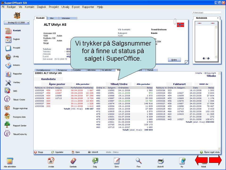 Vi trykker på Salgsnummer for å finne ut status på salget i SuperOffice.