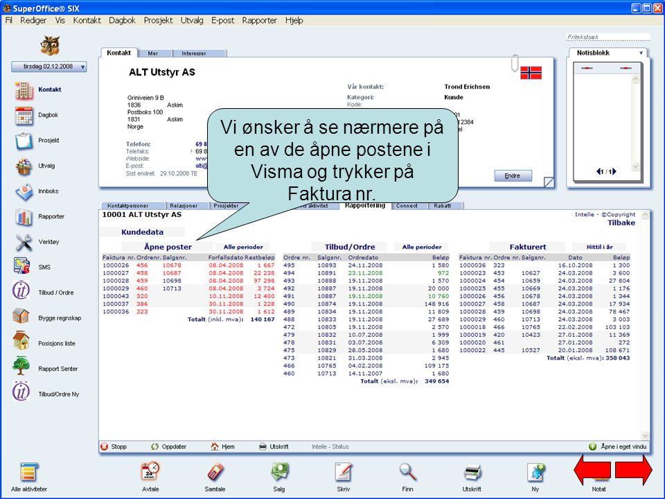 Vi ønsker å se nærmere på en av de åpne postene i Visma og trykker på Faktura nr.