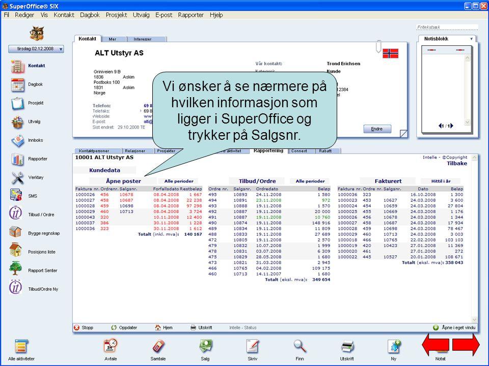 Vi ønsker å se nærmere på hvilken informasjon som ligger i SuperOffice og trykker på Salgsnr.