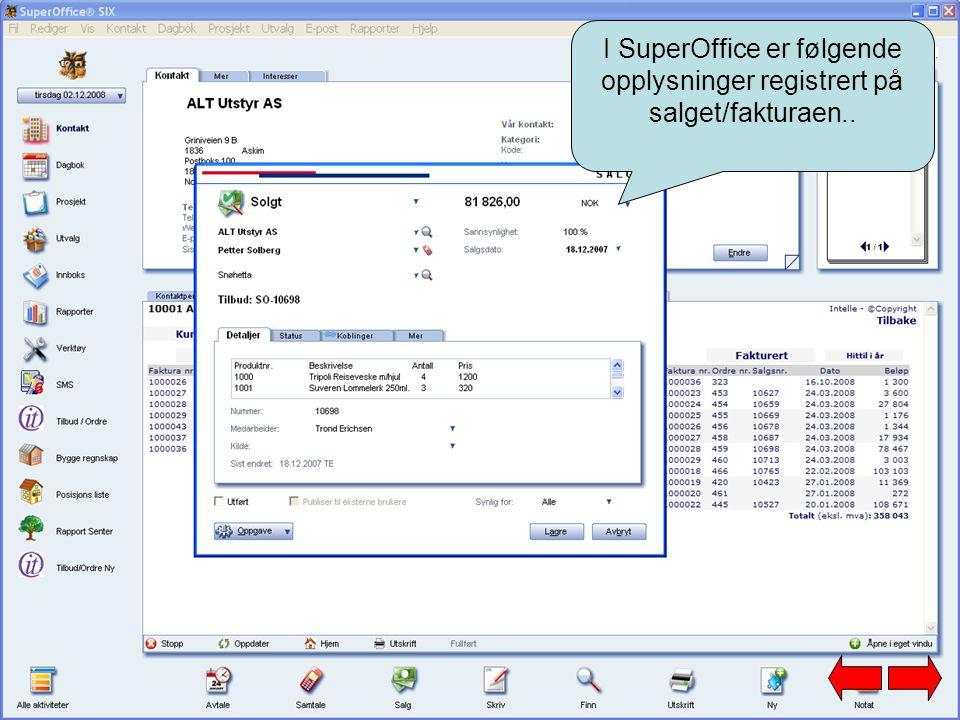 I SuperOffice er følgende opplysninger registrert på salget/fakturaen..