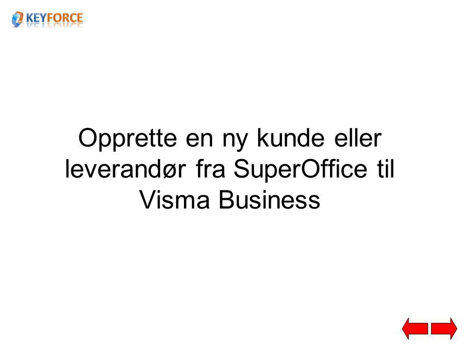 Opprette ny kunde/leverandør. Hvis kunden eller leverandøren ikke finnes i Visma. Trykk Legg til.