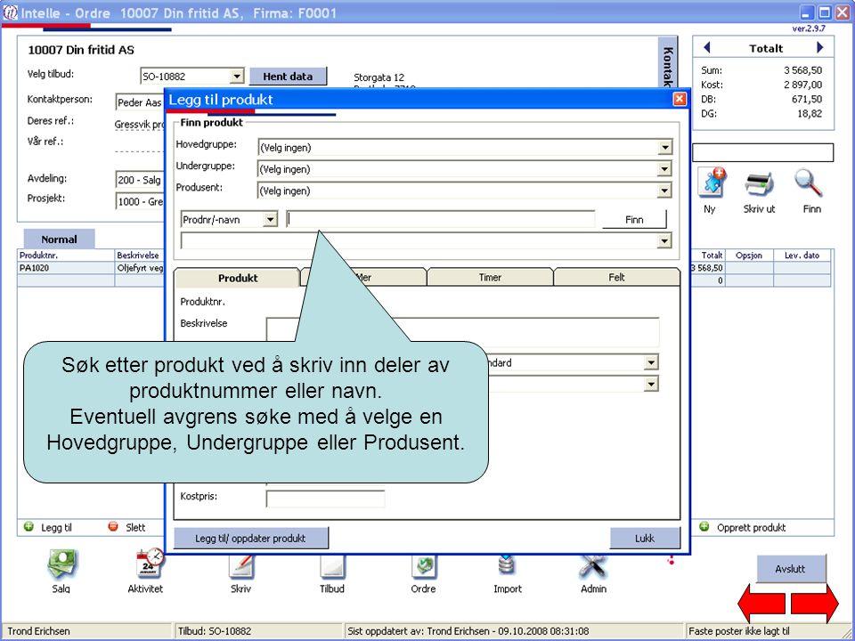 Søk etter produkt ved å skriv inn deler av produktnummer eller navn.